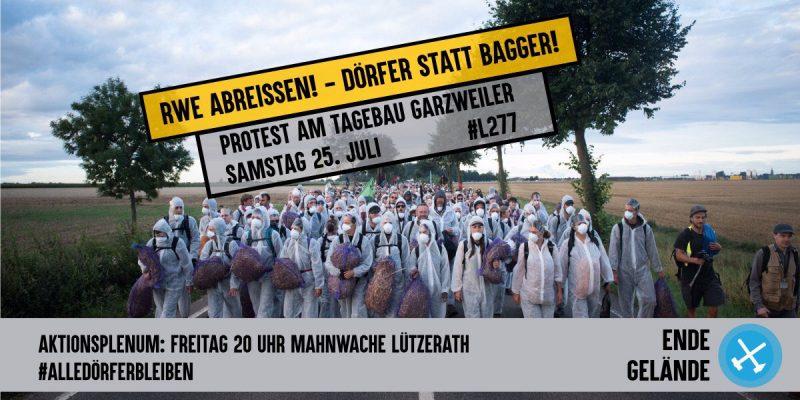 Kommt zu den Protesten am Tagebau Garzweiler!</p> <p>Aufruf</p> <p>#Alle Dörfer bleiben</p> <p>Ende Gelände-NRW ruft auf zu Protesten am Tagebau Garzweiler am Samstag, 25. Juli 2020</p> <p>Seit Montagmorgen wird die Landstraße L277 zwischen den beiden bedrohten Dörfern Lützerath und Keyenberg am Tagebau Garzweiler von RWE abgerissen. Diese Straße war bisher eine Schutzlinie der Dörfer gegenüber dem Tagebau. Jetzt, kurz nach dem Kohleausstiegsgesetz schafft RWE also Fakten und erhöht den Druck auf die Dörfer und ihre<br /> Bewohner*innen.</p> <p>Es gab bereits seit letzter Woche vielfältige Proteste gegen diesen Straßenabriss bis hin zu Blockaden. Ende Gelände-NRW ruft deshalb dazu auf, den Abriss der L277 nun selbst zu stoppen mit Aktionen Zivilen Ungehorsams: Aus Solidarität mit den verbleibenden Menschen in den Dörfern und weil es einen SOFORTIGEN Kohleausstieg braucht.<br /> Samstag, den 25. Juli wollen wir deshalb eine Aktion starten, zu der wir euch alle einladen.</p> <p>Kommt deshalb ab Freitag, 24. Juli zur Mahnwache in Lützerath (basale Möglichkeit zum Zelten besteht).<br /> Um 20:00 wird es dort ein Aktionsplenum geben.<br /> Samstag gehts dann los...